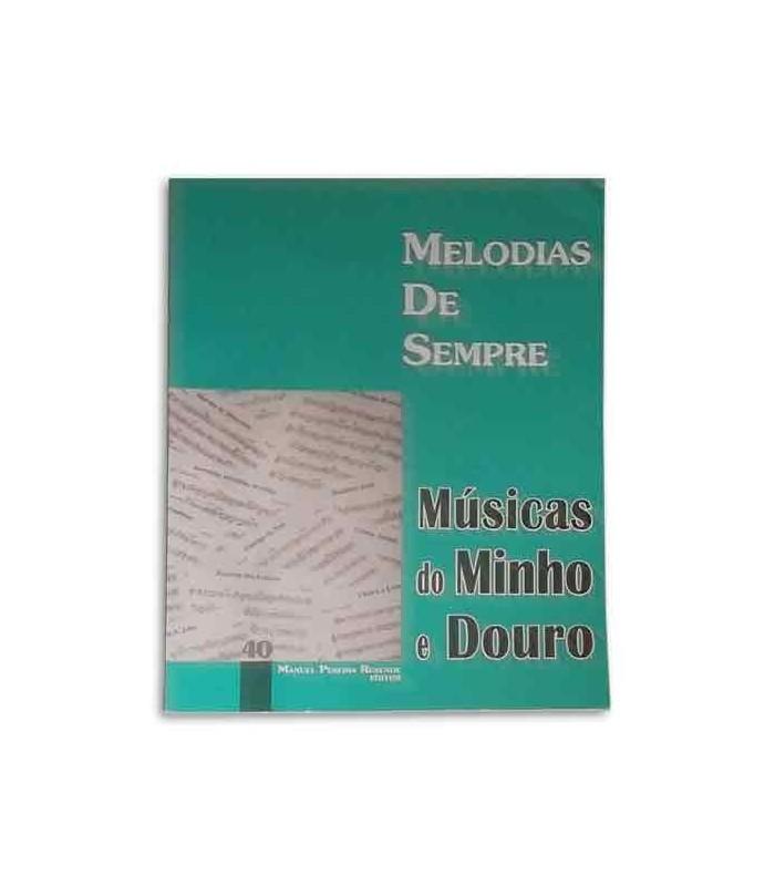 Libro Melodias de Sempre 40 Músicas do Minho e Douro por Manuel Resende