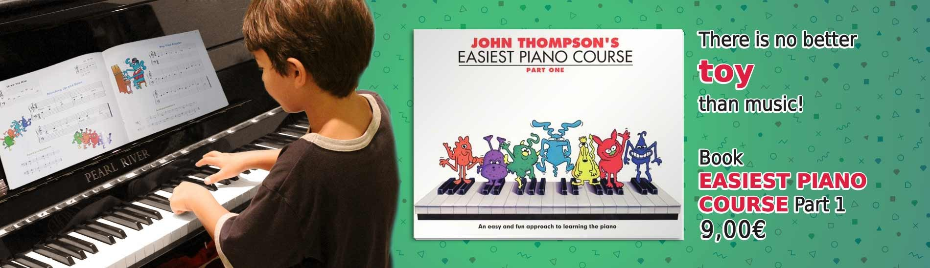 There is no better toy than music! - Book Easiest Piano Course Part 1
