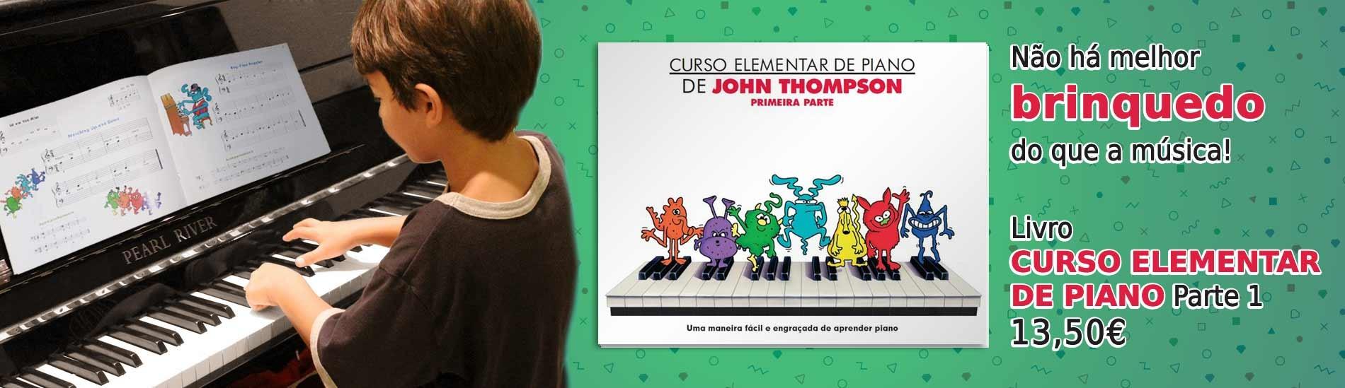 Não há melhor brinquedo do que a música! - Livro Curso Elementar de Piano - Parte 1