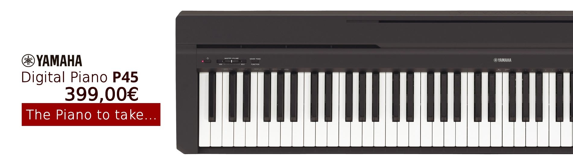 Digital Piano P-45 The Piano to take...