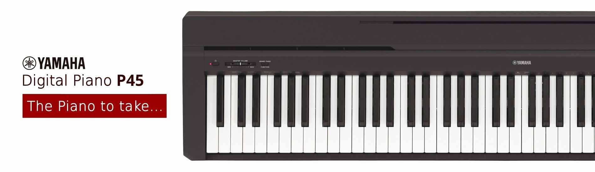 Digital Piano P-45 The Piano to take...